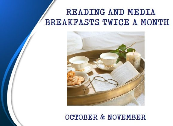 Reading and media breakfasts twice a month